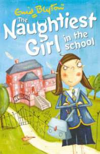 the-naughtiest-girl-in-the-school-enid-blyton-s-the-naughtiest-girl